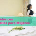 Hoteles con Detalles para Mujeres