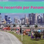 Un Recorrido por Panamá