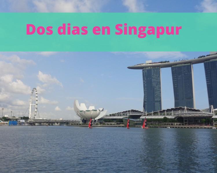 2 dias en Singapur